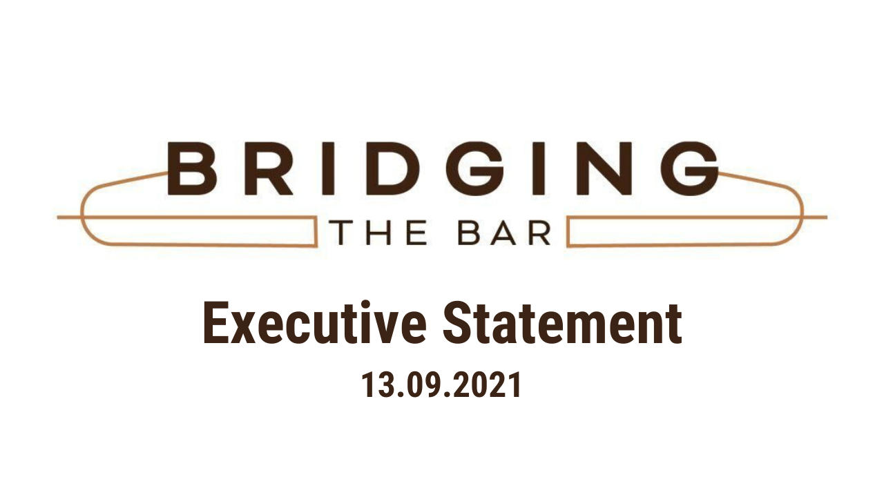 Statement from the Bridging the Bar Executive Committee – 13/09/2021